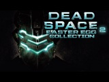 Dead Space 2 - Easter Egg Collection
