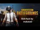Skill pack by makataO PlayerUnknowns Battlegrounds