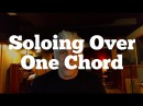 Soloing Over One Chord Creating Harmonic Movement