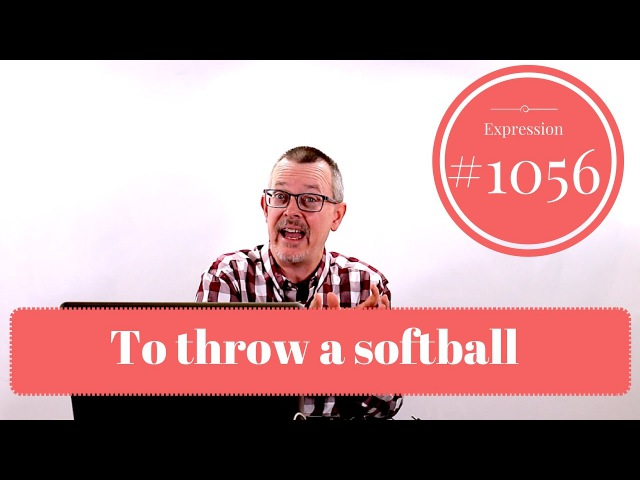 Learn English Daily Easy English 1056 to throw a softball