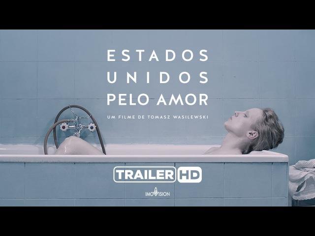 Соединенные штаты любви / Zjednoczone Stany Miłości / Estados Unidos Pelo Amor 2016 Trailer Legendado