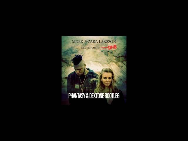 Zara Larsson MNEK - Never Forget You (DJ Phantasy Dextone Bootleg) Free Jump Up Drum and Bass