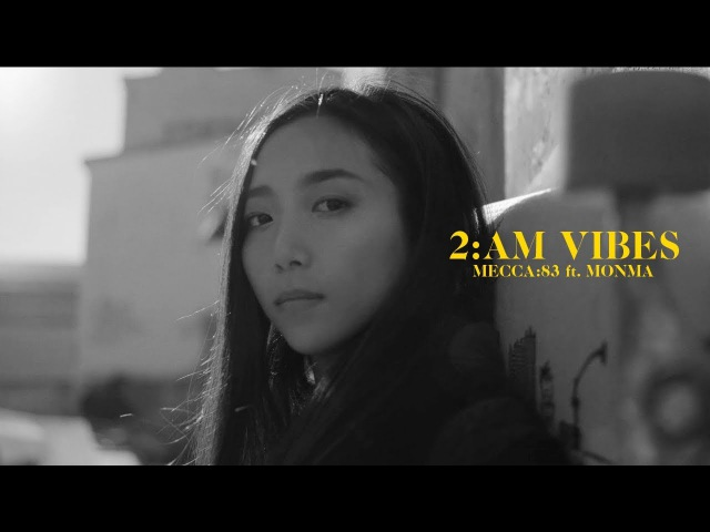 Mecca:83 .ft Monma - 2AM Vibes (Official Video)