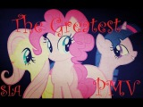 The Greatest (Sia ft. Kendrick Lamar) MLP PMV