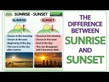 Sunrise vs. Sunset - What is the difference