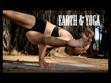 Earth and Yoga  Ashtanga Yoga Demo with Laruga