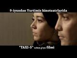 Taxi-5 Uchun g'oya o'zbek film treyler