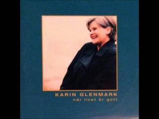 Karin Glenmark: När Livet Är Gott