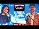 Neha Kakkar T-Series Mixtape Kabira Naina l Mohd Irfan l Bhushan Kumar l Ahmed Khan l Abhijit V