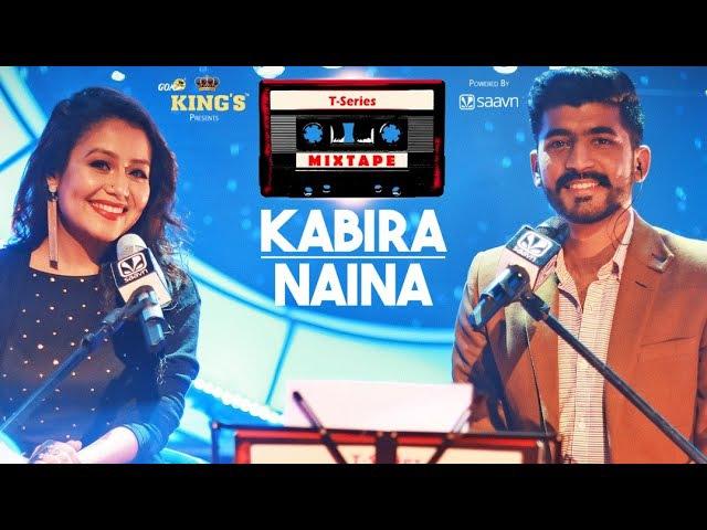 Neha Kakkar T-Series Mixtape : Kabira Naina l Mohd Irfan l Bhushan Kumar l Ahmed Khan l Abhijit V