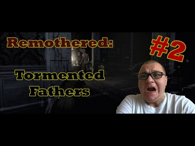 Remothered: Tormented Fathers   ГОЛОЖОПЫЙ ДЕД 2