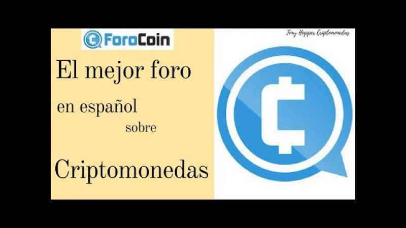 El mEjoR FORO de Criptomonedas en EsPaÑoL, FOROCOIN.net