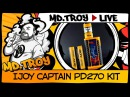 MD.TROY LIVE №13 | IJOY Captain PD270 Kit | from heavengifts