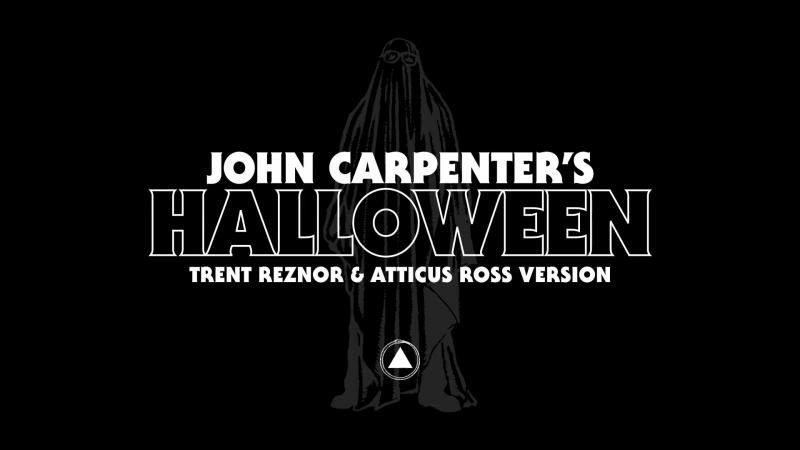 John Carpenters Halloween by Trent Reznor Atticus Ross (Official Audio)