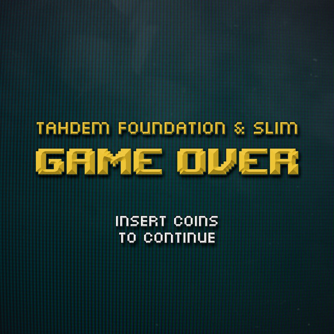 Slim, TAHDEM Foundation – Game over (2017)