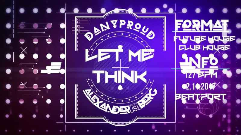 Dany Proud Alexander Berg - Let me think(02.11.2017 BeatPort)