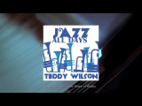 Jazz All Days Teddy Wilson