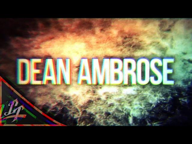 Dean Ambrose || Custom Titantron