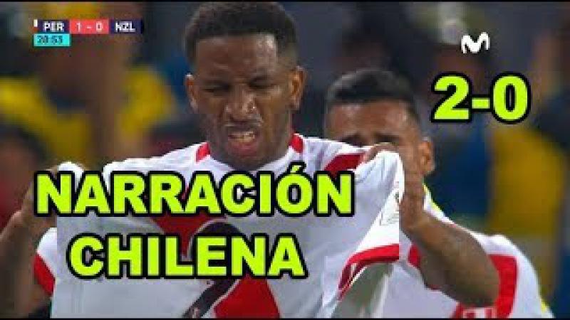 Peru vs Nueva Zelanda 2-0 EMOCIONANTE NARRACIÓN CHILENA GOLES REPECHAJE RUSIA 2018 15112017