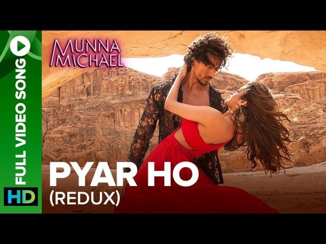 Pyar Ho (Reprise Version) - Full Video Song | Munna Michael | Tiger Shroff Nidhhi Agerwal