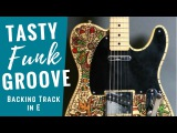 Super Tasty Funk Groove  Guitar Backing Track Jam in E