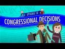 Congressional Decisions: Crash Course Government and Politics 10