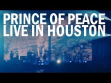 Hillsong UNITED - PRINCE OF PEACE (Live in Houston)
