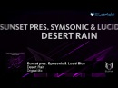 Sunset pres. Symsonic Lucid Blue - Desert Rain Original Mix