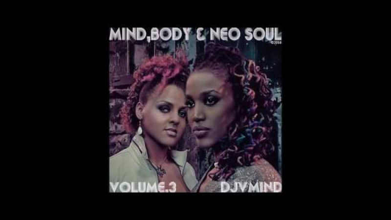 Mind, Body and Neo Soul Vol.3