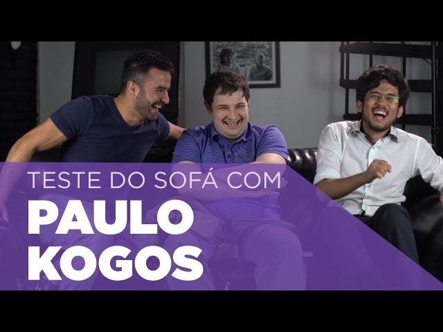 Teste do Sofá ep. 22 | Paulo Kogos