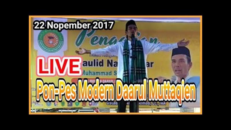 LIVE Pon-Pes Modern Daarul Muttaqien Tembilahan(22 Nop 2017) Ustadz Abdul Somad Lc,MA