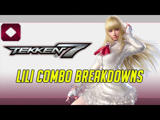 Tekken 7 Combo Breakdowns: Lili (1080p60)