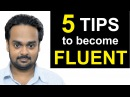5 Tips to Become a FLUENT and CONFIDENT English Speaker How to Speak English Fluently Confidently