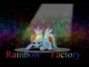«Rainbow Factory» (Rainbow Dash version). PMV