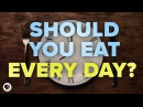 Should You Eat Every Day