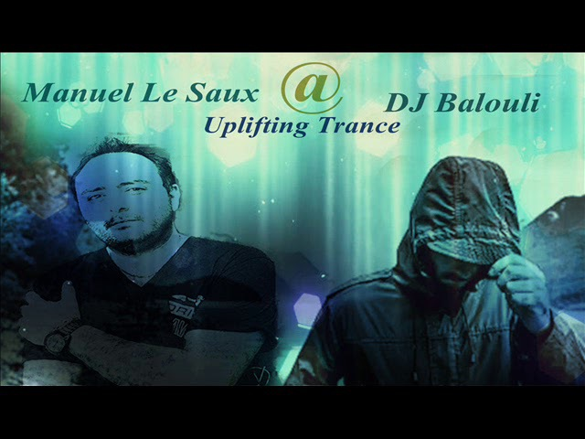 The Best Of Uplifting Trance 2018 @ DJ Balouli Pres Manuel Le Saux Live At Dreamstate (by SD)