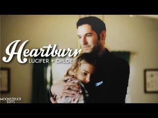 • Lucifer Chloe | HEARTBURN