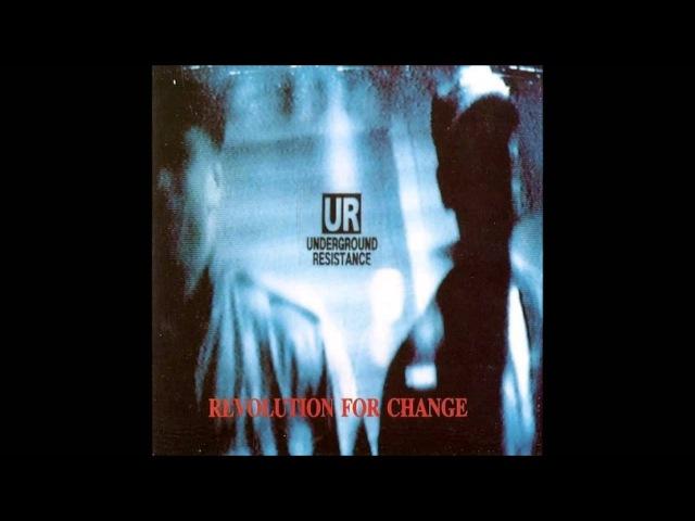 Underground Resistance - Revolution For Change (Full Album)