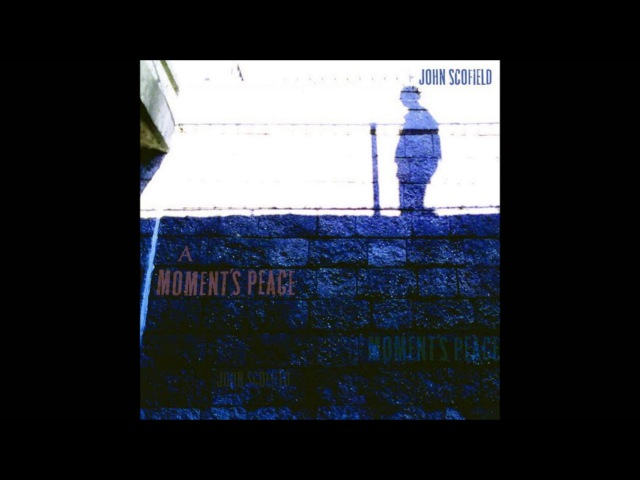 Throw It Away(Abbey Lincoln),John Scofield 'A Moment's Peace'