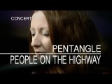 Pentangle - People On The Highway (Set Of Six, 27.6.1972) OFFICIAL