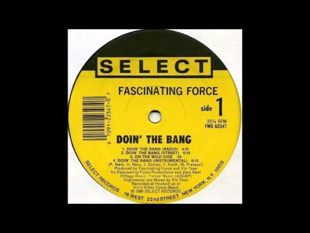 Fascinating Force -- Doin' The Bang