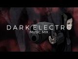 Best of Dark Electro Music Mix Future Fox