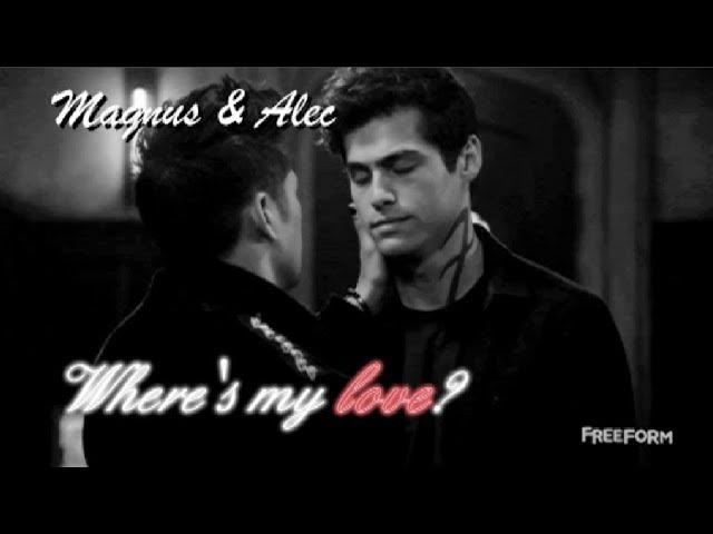 Magnus Alec Malec ♥ ~ Where's my love 2x18 ♥