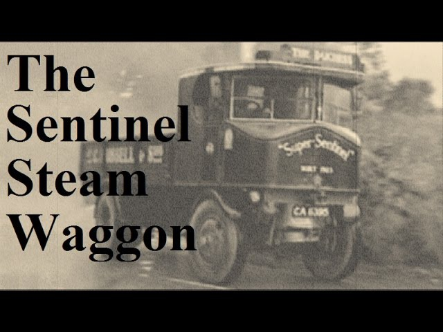 The Sentinel Steam Waggon - The History of Sentinel Steam Lorries from 1905 to 1952 - Steam Wagons