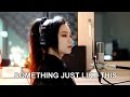 The Chainsmokers Coldplay - Something Just Like This ( cover by )