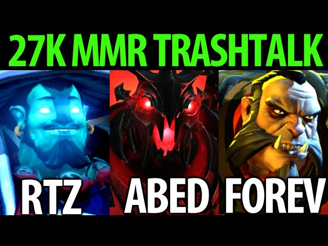 27k MMR Top TrashTalk Game by Rtz Abed Forev Dota 2 7 06