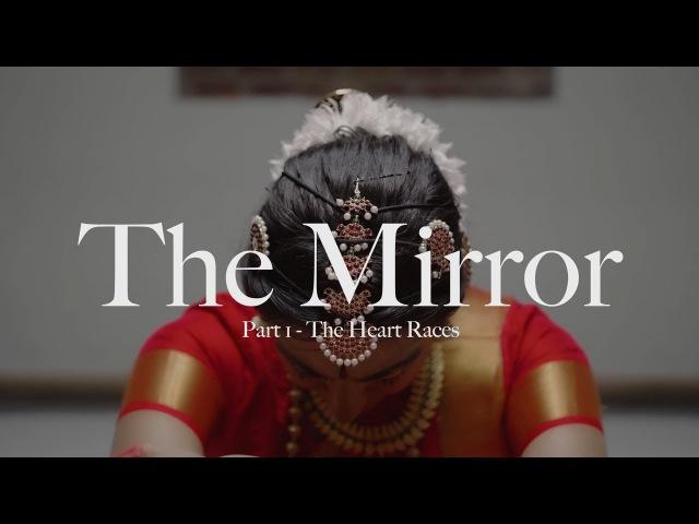 Srinidhi Raghavan and Navatman The Mirror || Part 1 The Heart Races