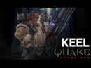 Quake Champions — видеоролик о чемпионе Keel