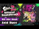 Acid Hues (Off the Hook) - Splatfest Battle Theme - Splatoon 2 Official Soundtrack