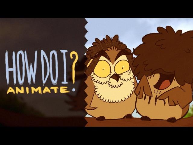 [MINI-FANIMATION] - How Do I Animate - Owls (Arin Danny)